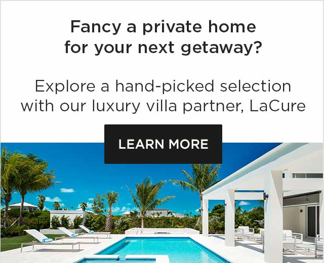 Explore private homes for your next getaway with our luxury villa partner, LaCure